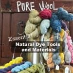 Essential Natural Dye Tools and Materials