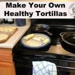 Healthy Tortillas - Easy Homemade Bread